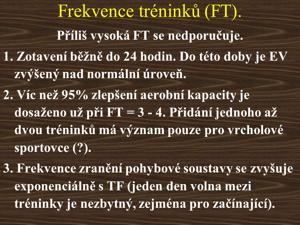 Frekvence tréninků (FT).