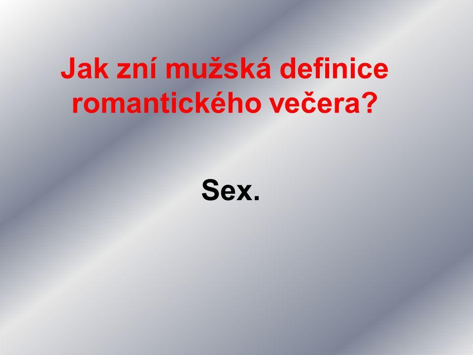 Jak zní mužská definice romantického večera