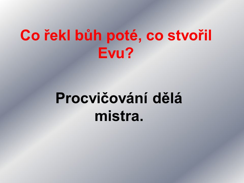 Co řekl bůh poté, co stvořil Evu
