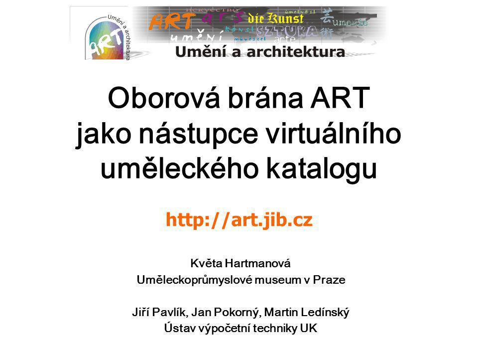 Oborová brána ART jako nástupce virtuálního uměleckého katalogu http://art.jib.cz