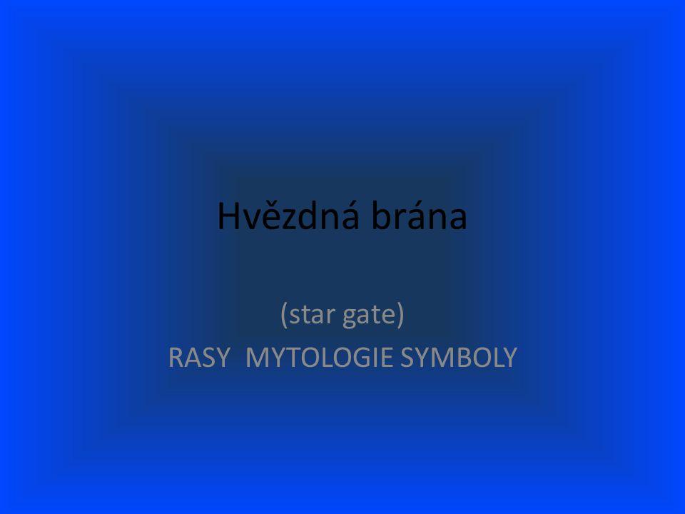 (star gate) RASY MYTOLOGIE SYMBOLY