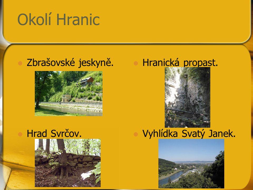 Okolí Hranic Zbrašovské jeskyně. Hrad Svrčov. Hranická propast.