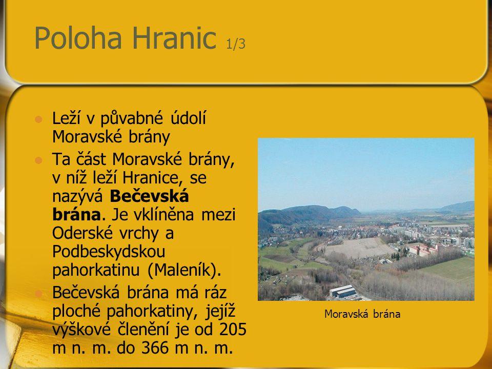 Poloha Hranic 1/3 Leží v půvabné údolí Moravské brány