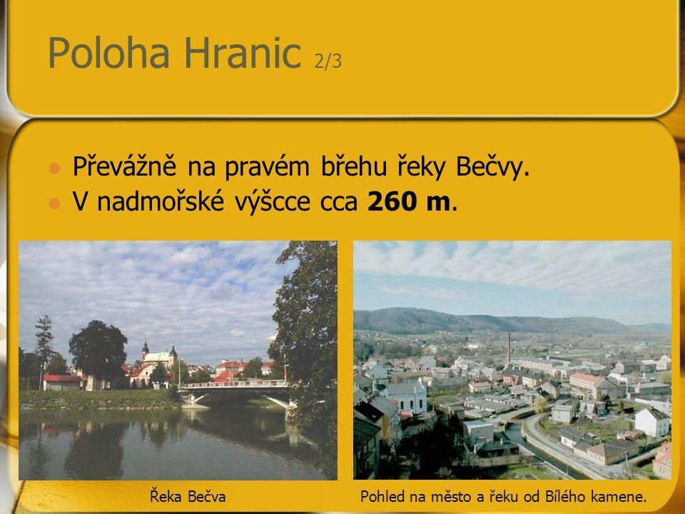 Poloha Hranic 2/3 Převážně na pravém břehu řeky Bečvy.