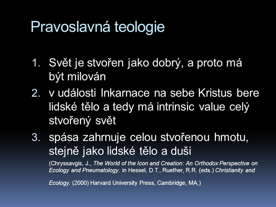 Pravoslavná teologie Svět je stvořen jako dobrý, a proto má být milován.
