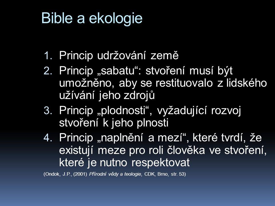 Bible a ekologie Princip udržování země