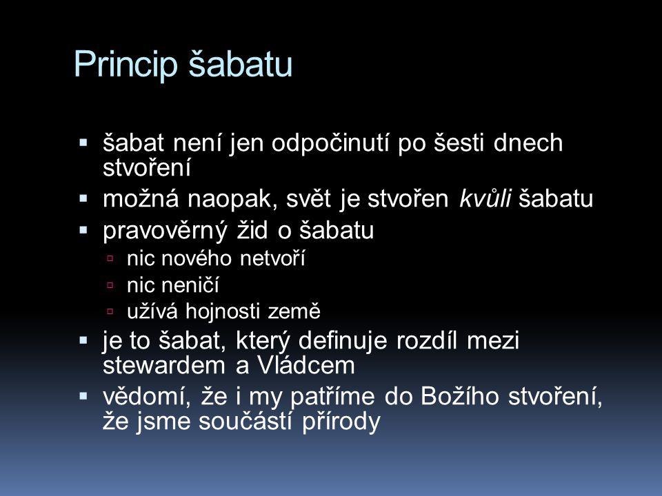 Princip šabatu šabat není jen odpočinutí po šesti dnech stvoření