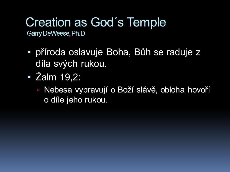 Creation as God´s Temple Garry DeWeese, Ph.D