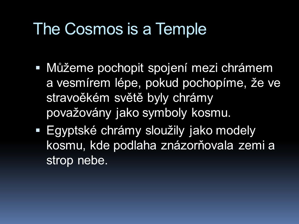 The Cosmos is a Temple