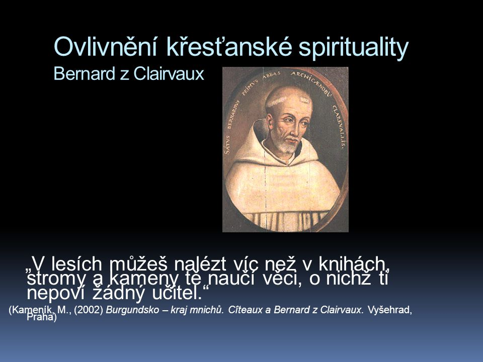 Ovlivnění křesťanské spirituality Bernard z Clairvaux