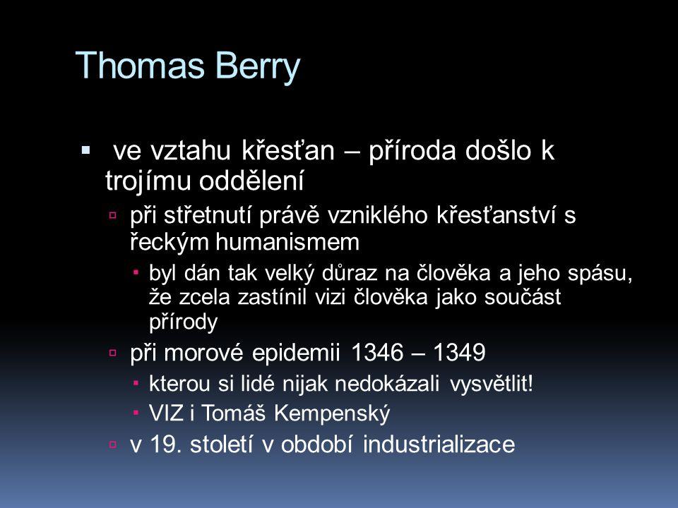 Thomas Berry ve vztahu křesťan – příroda došlo k trojímu oddělení