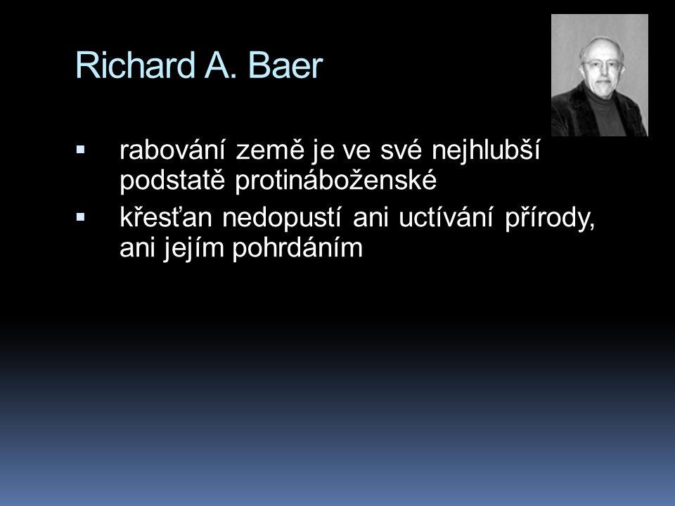 Richard A. Baer rabování země je ve své nejhlubší podstatě protináboženské.