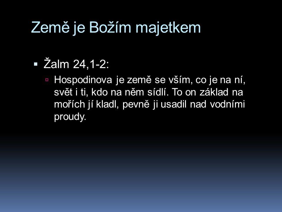 Země je Božím majetkem Žalm 24,1-2: