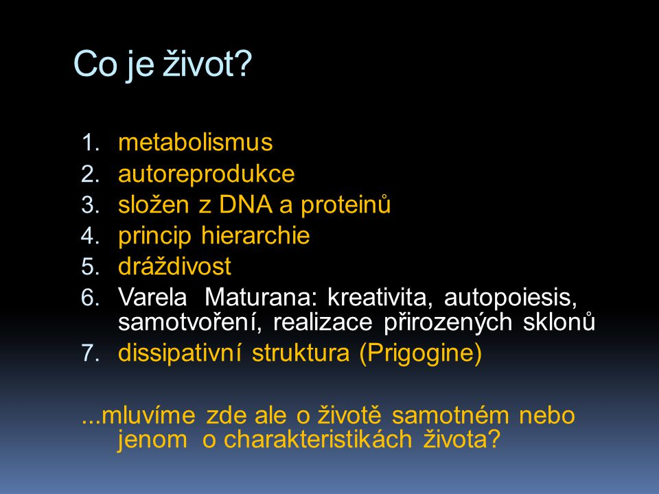 Co je život metabolismus autoreprodukce složen z DNA a proteinů