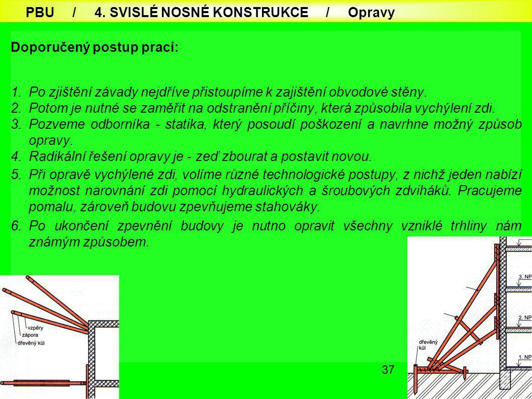 PBU / 4. SVISLÉ NOSNÉ KONSTRUKCE / Opravy