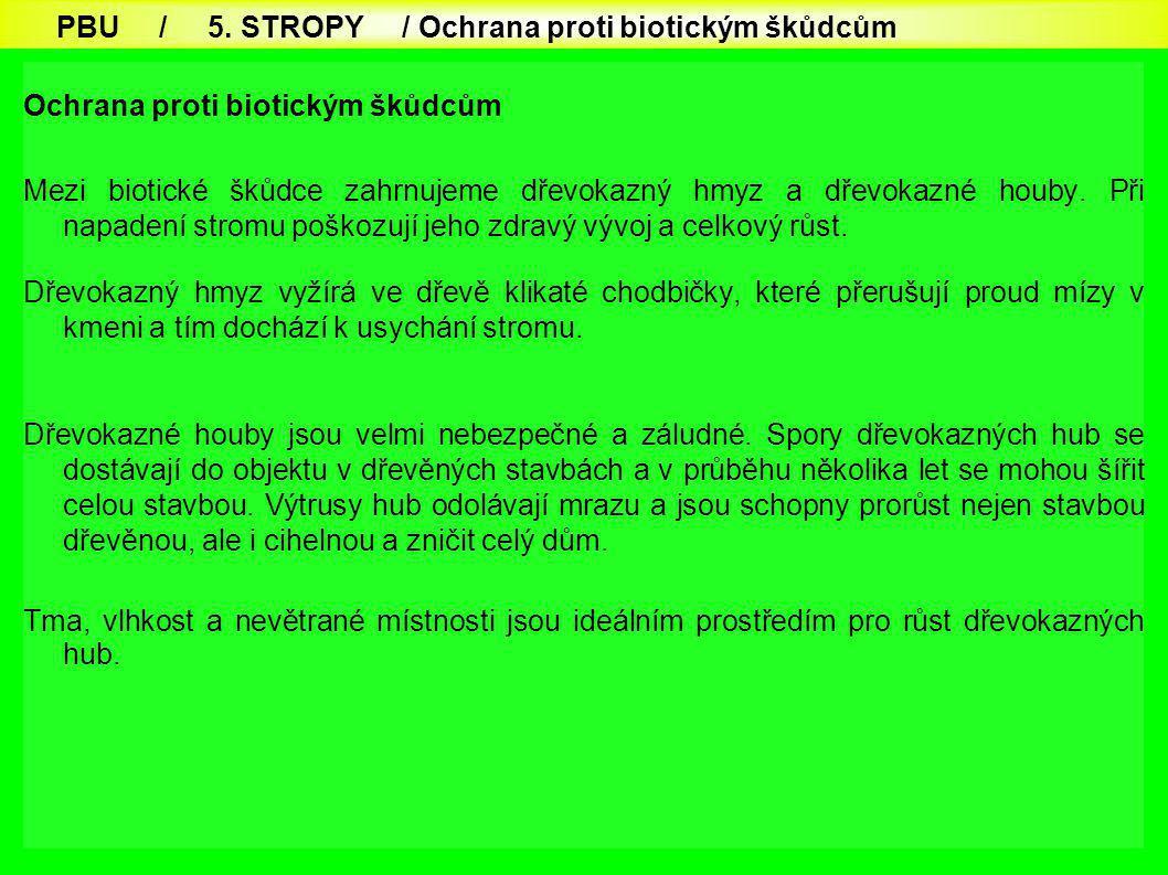 PBU / 5. STROPY / Ochrana proti biotickým škůdcům