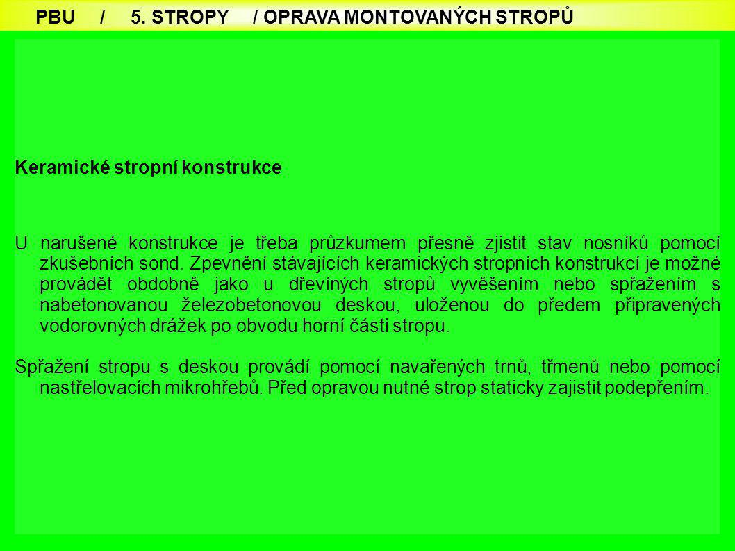 PBU / 5. STROPY / OPRAVA MONTOVANÝCH STROPŮ