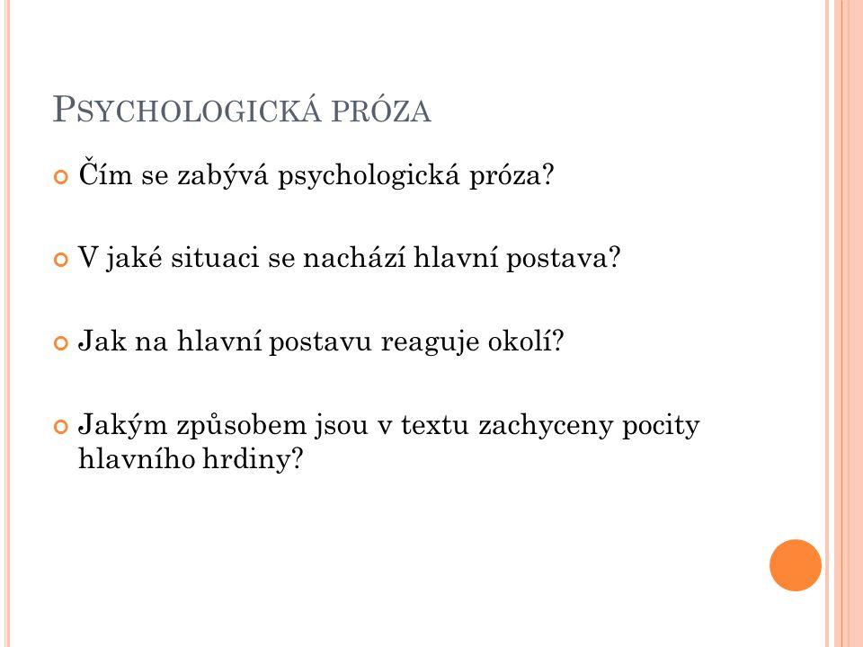 Psychologická próza Čím se zabývá psychologická próza