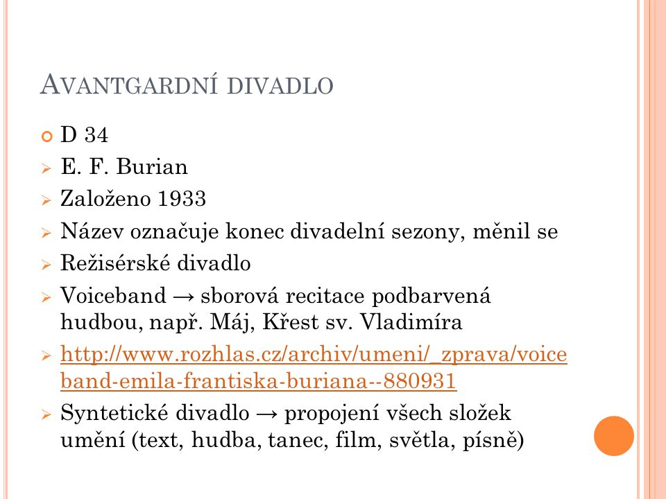 Avantgardní divadlo D 34 E. F. Burian Založeno 1933