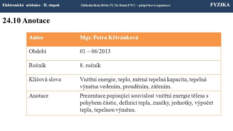 24.10 Anotace Autor Mgr. Petra Křivánková Období 01 – 06/2013 Ročník