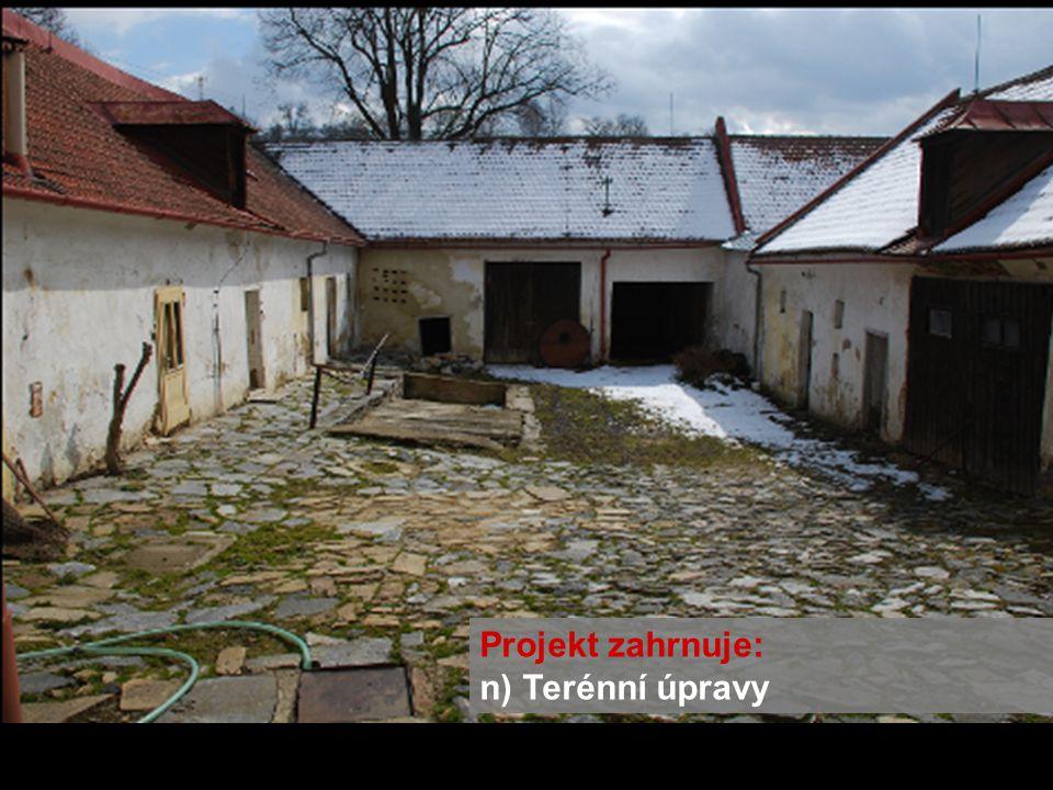 Projekt zahrnuje: n) Terénní úpravy