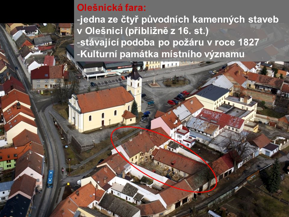 Olešnická fara: jedna ze čtyř původních kamenných staveb v Olešnici (přibližně z 16. st.) stávající podoba po požáru v roce 1827.