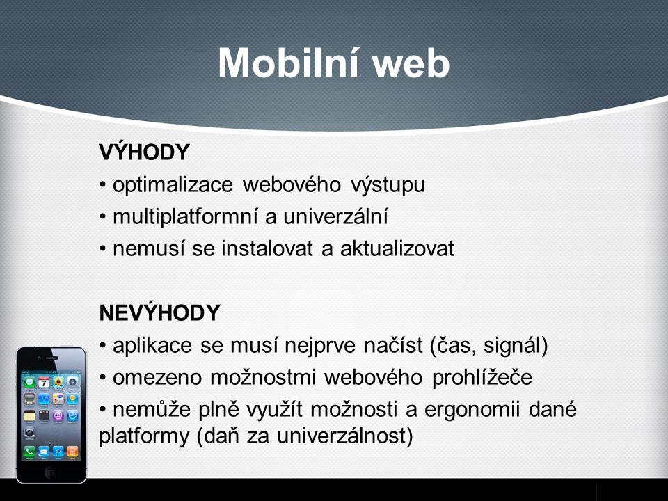 Mobilní web VÝHODY optimalizace webového výstupu