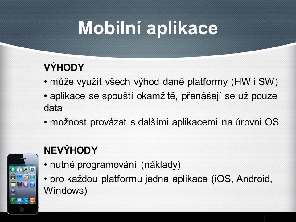 Mobilní aplikace VÝHODY