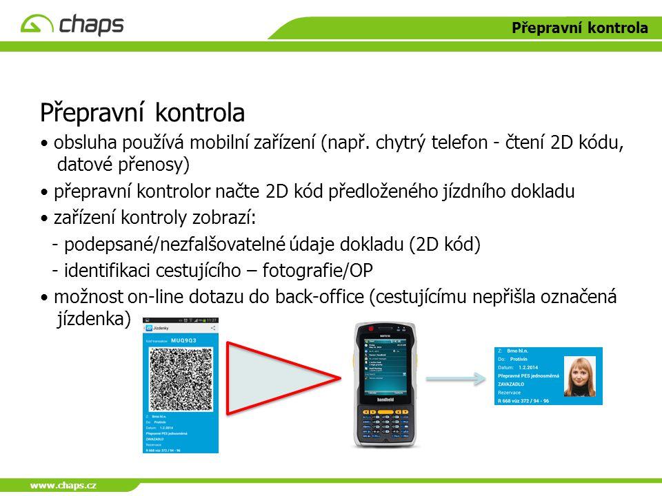 www.chaps.cz Přepravní kontrola. Přepravní kontrola. obsluha používá mobilní zařízení (např. chytrý telefon - čtení 2D kódu, datové přenosy)