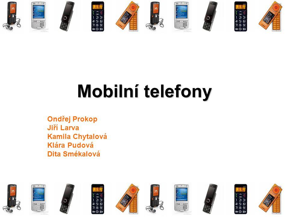 Mobilní telefony Ondřej Prokop Jiří Larva Kamila Chytalová