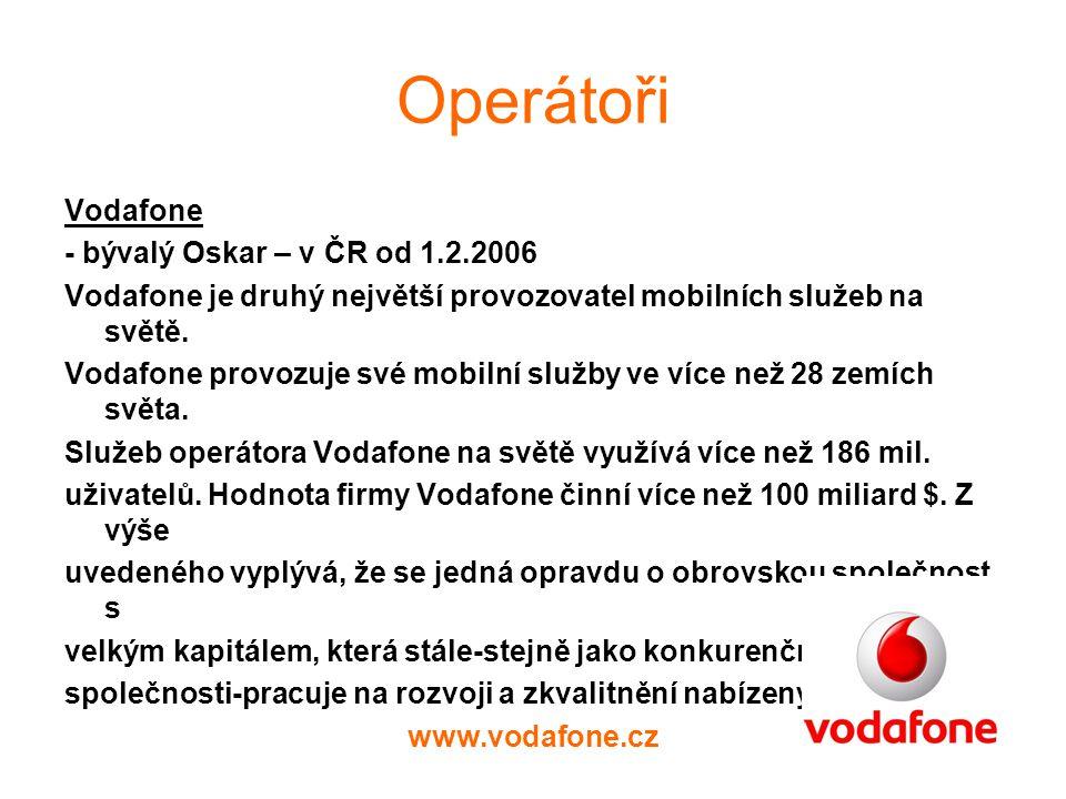 Operátoři Vodafone - bývalý Oskar – v ČR od 1.2.2006