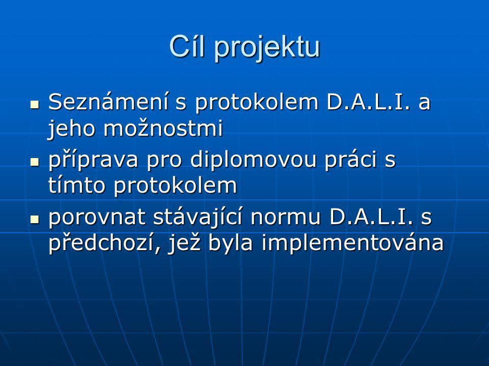Cíl projektu Seznámení s protokolem D.A.L.I. a jeho možnostmi