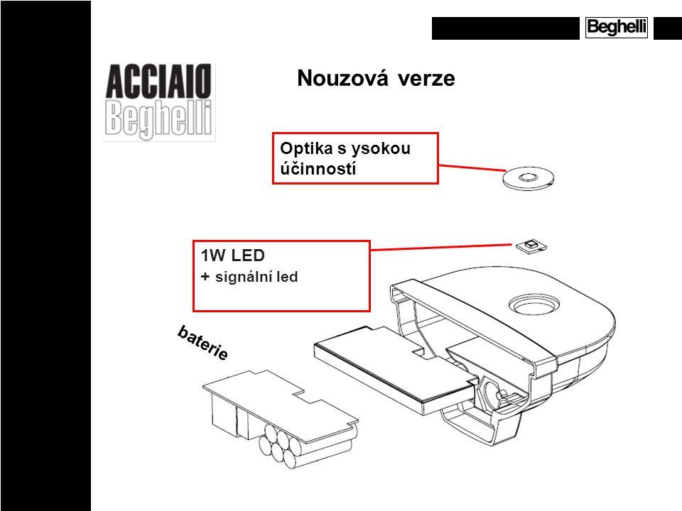 Nouzová verze Optika s ysokou účinností 1W LED + signální led baterie
