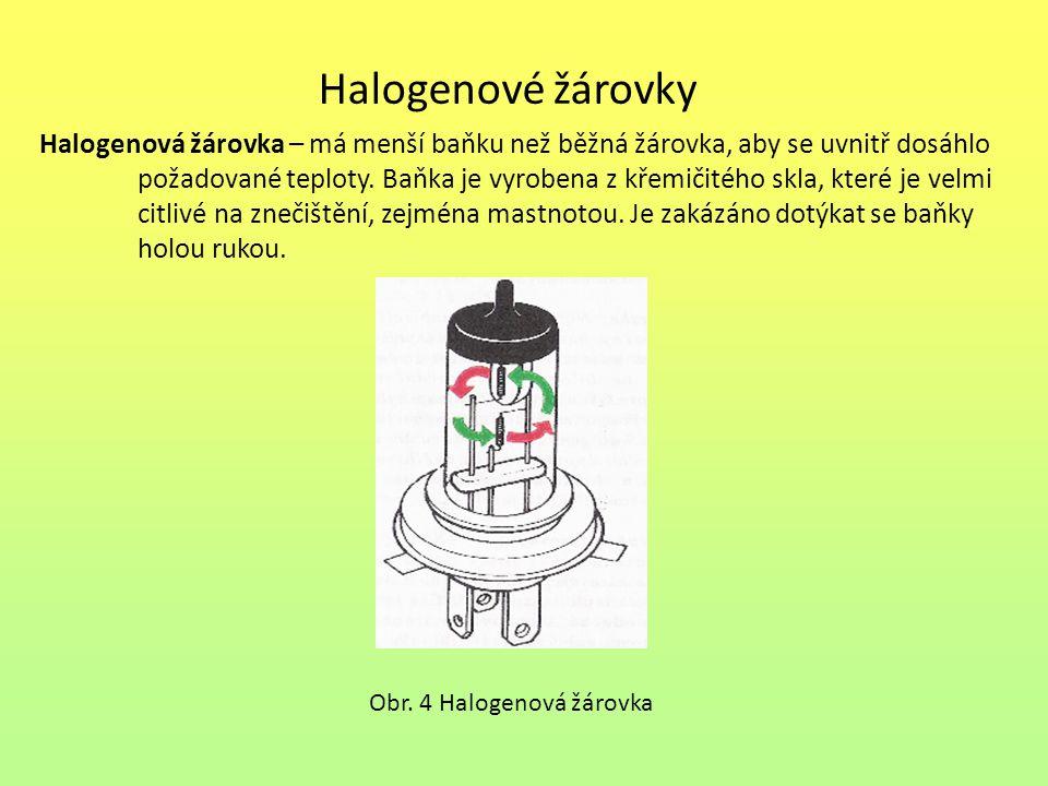 Halogenové žárovky Halogenová žárovka – má menší baňku než běžná žárovka, aby se uvnitř dosáhlo.