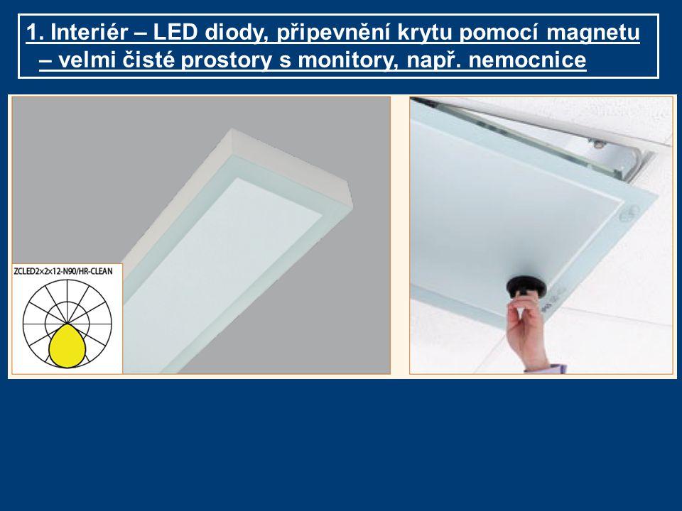 1. Interiér – LED diody, připevnění krytu pomocí magnetu – velmi čisté prostory s monitory, např.