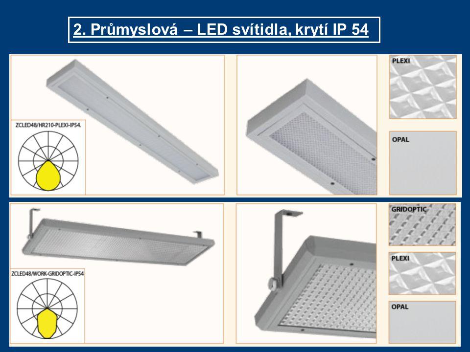 2. Průmyslová – LED svítidla, krytí IP 54