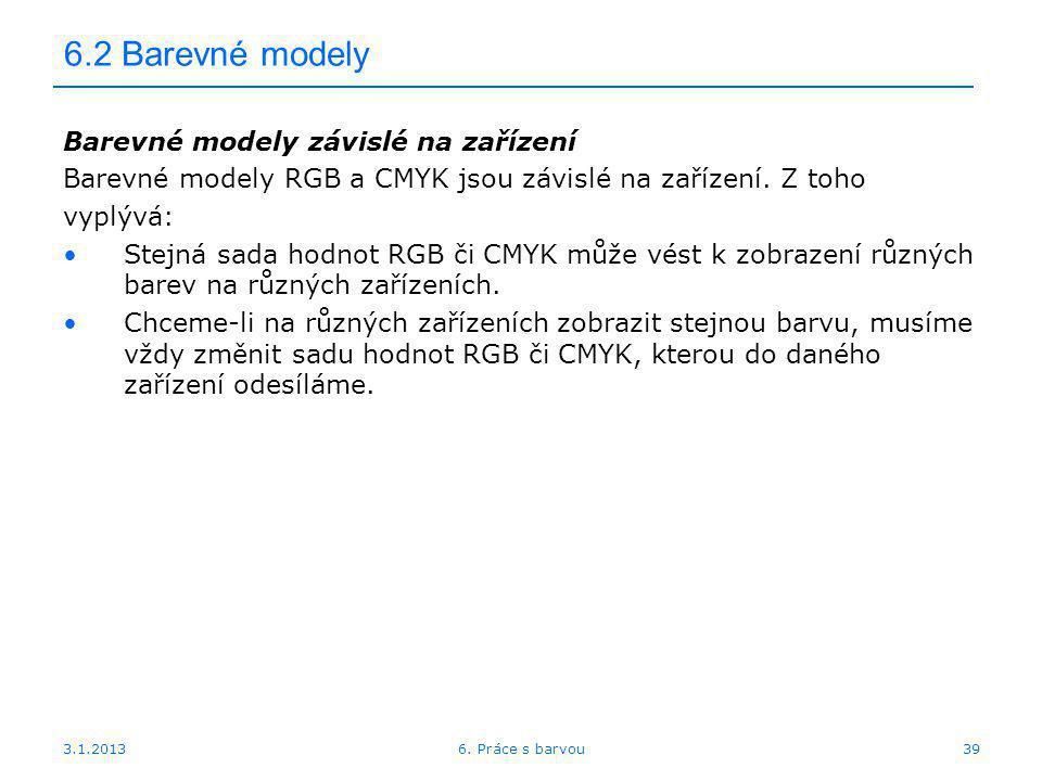 6.2 Barevné modely Barevné modely závislé na zařízení