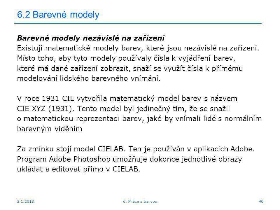 6.2 Barevné modely Barevné modely nezávislé na zařízení
