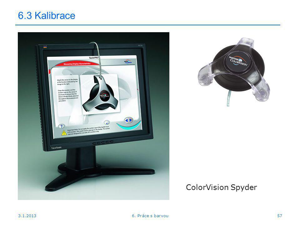 6.3 Kalibrace ColorVision Spyder 3.1.2013 6. Práce s barvou