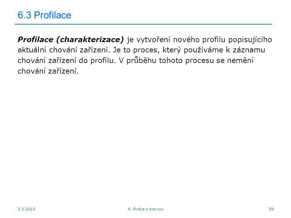 6.3 Profilace Profilace (charakterizace) je vytvoření nového profilu popisujícího.