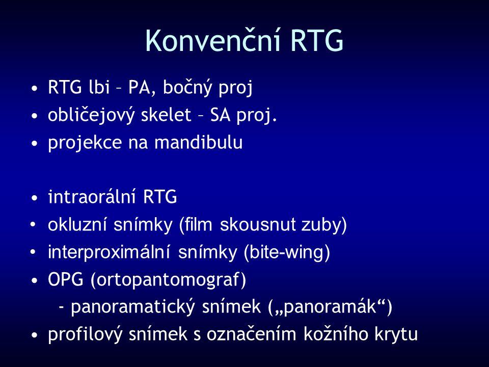 Konvenční RTG RTG lbi – PA, bočný proj obličejový skelet – SA proj.