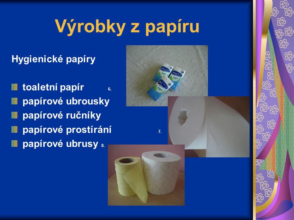 Výrobky z papíru Hygienické papíry toaletní papír 6. papírové ubrousky