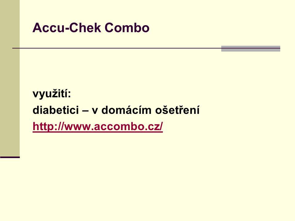 Accu-Chek Combo využití: diabetici – v domácím ošetření