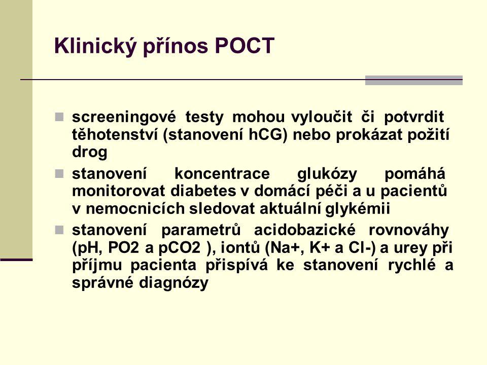Klinický přínos POCT screeningové testy mohou vyloučit či potvrdit těhotenství (stanovení hCG) nebo prokázat požití drog.