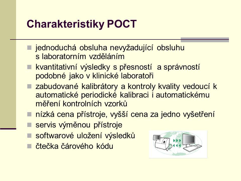 Charakteristiky POCT jednoduchá obsluha nevyžadující obsluhu s laboratorním vzděláním.