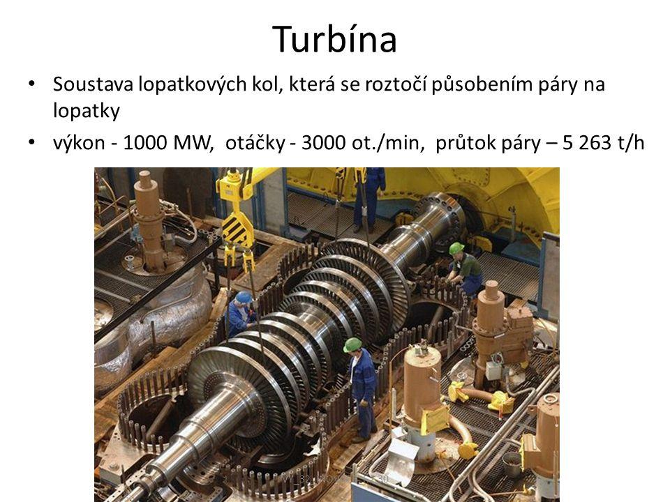 Turbína Soustava lopatkových kol, která se roztočí působením páry na lopatky. výkon - 1000 MW, otáčky - 3000 ot./min, průtok páry – 5 263 t/h.