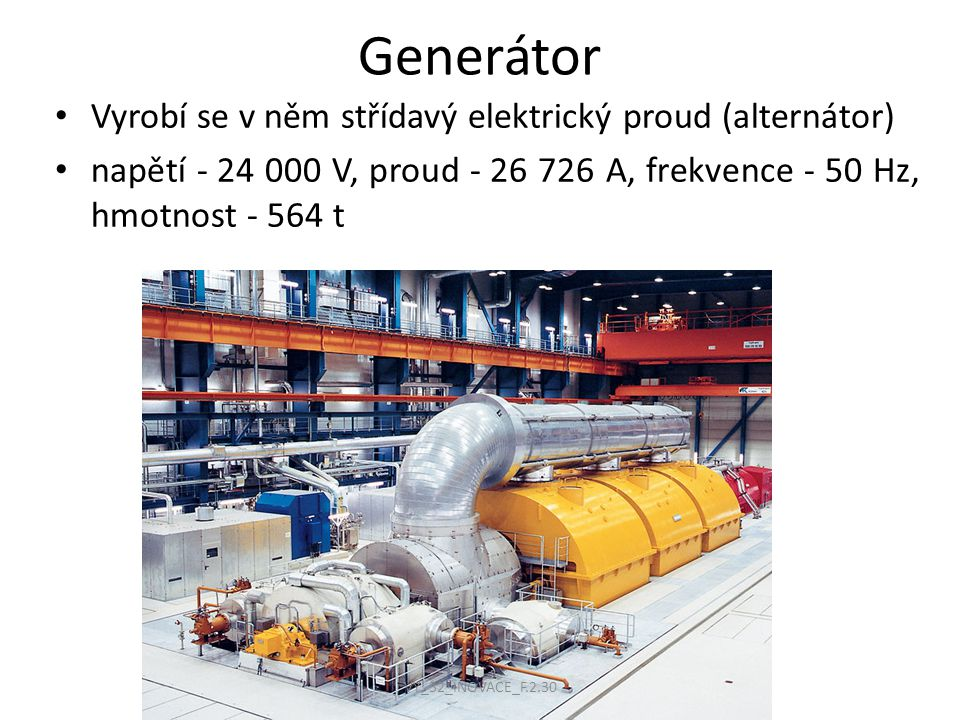 Generátor Vyrobí se v něm střídavý elektrický proud (alternátor)