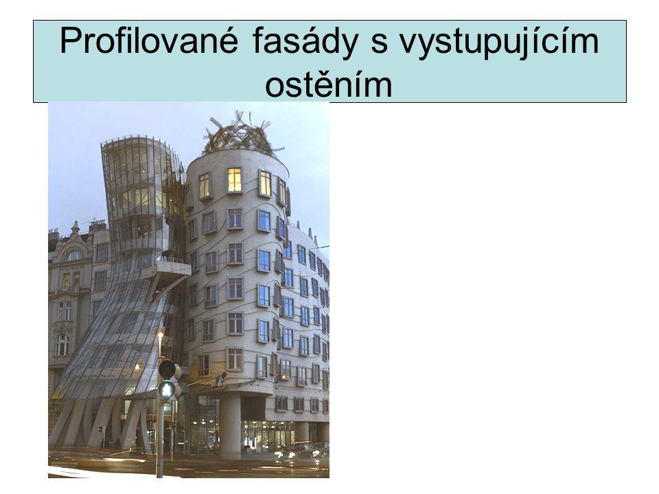 Profilované fasády s vystupujícím ostěním