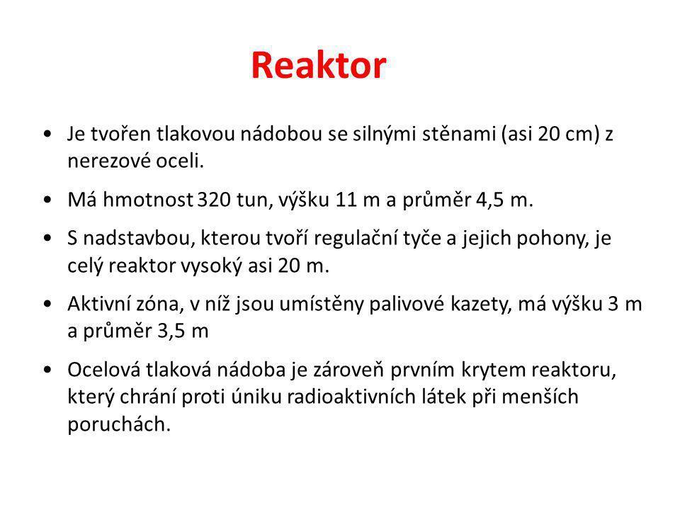 Reaktor Je tvořen tlakovou nádobou se silnými stěnami (asi 20 cm) z nerezové oceli. Má hmotnost 320 tun, výšku 11 m a průměr 4,5 m.