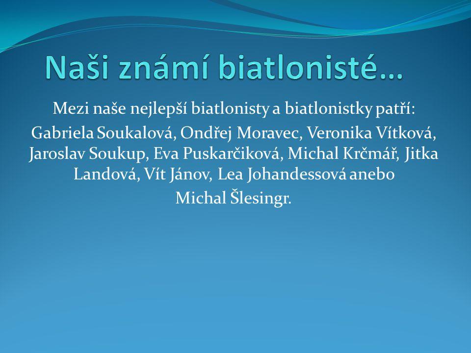 Naši známí biatlonisté…